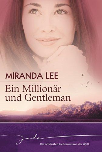 Ein Millionär und Gentleman: Ich heirate einen Millionär / Die Einzige unter Millionen / Lass mich dein Traumprinz sein! (JADE)
