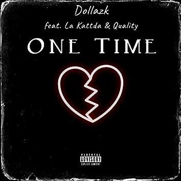 One Time (feat. La Kattda & Quality)