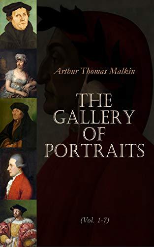 The Gallery of Portraits (Vol. 1-7): Biographies of Mozart, Madame de Stael, Bolivar, Leonardo de Vinci, Dante, Erasmus, Titian, Martin Luther, Richelieu, ... Lorenzo de Medici… (English Edition)