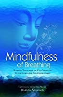 Mindfulness of Breathing: Buddhist Texts from the Pali Canon and Commentaries