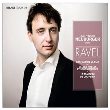 Ravel - Gaspard de la nuit - Valses nobles et sentimentales - Le Tombeau de Couperin