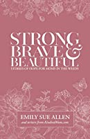 Strong, Brave, and Beautiful
