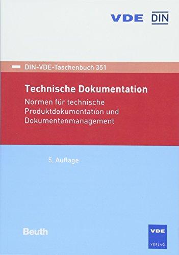Technische Dokumentation: Normen für technische Produktdokumentation und Dokumentenmanagement (DIN-VDE-Taschenbuch)
