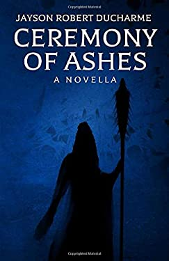 Ceremony of Ashes: A Horror Novella of Witchcraft and Vengeance