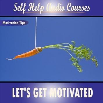 Motivation Tips: Let's Get Motivated