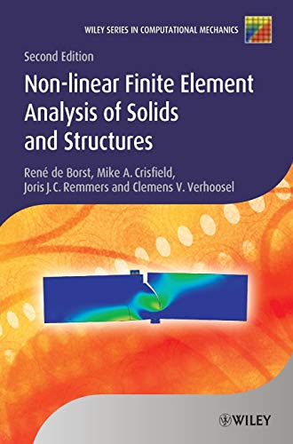 Nonlinear Finite Element Analysis of Solids and Structures (Wiley Series in Computational Mechanics)