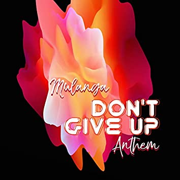 Don't Give Up: Anthem