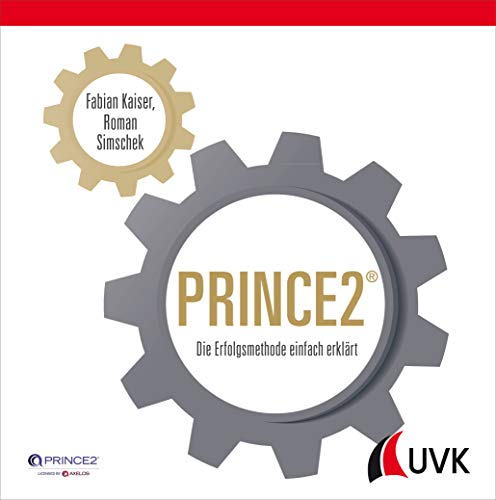 PRINCE2. Die Erfolgsmethode einfach erklärt
