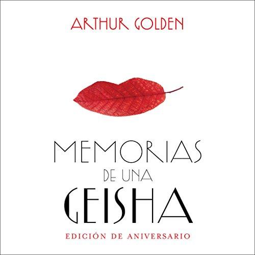 Memorias de una geisha (Edición aniversario) [Memoirs of a Geisha: Anniversary Edition] cover art