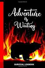 "Adventure is waiting. Survival logbook: Adventure log, wilderness living, indispensable adventure journal for wilderness survival, notebook, journal Ι 6"" x 9"", 120 pages, softcover"
