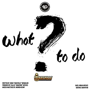 What To Do (feat. Marzville)