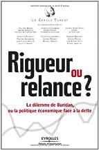Rigueur ou relance ? : Le dilemme de Buridan, ou la politique économique face à la dette: Le dilemme de Buridan, ou la pol...