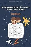 Sudoku pour les enfants à partir de 6 ans. 200 grilles: sudokos difficultés facile et moyenne pour les enfants à partir de 6 ans.
