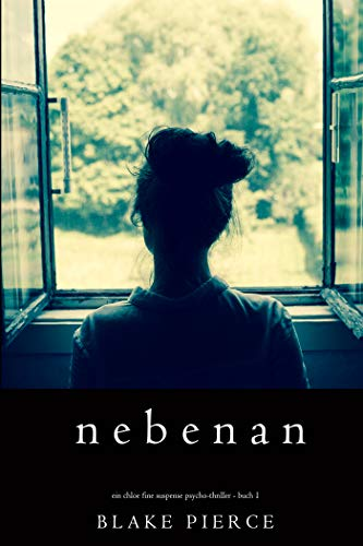Nebenan (Ein spannender Chloe Fine Psycho-Thriller – Buch 1) (Ein Chloe Fine Suspense Psycho-Thriller)