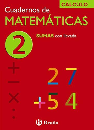 2 Sumas con llevada (Castellano - Material Complementario - Cuadernos De Matemáticas) - 9788421656693