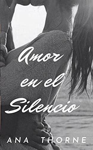 AMOR EN SILENCIO de ANA THORNE