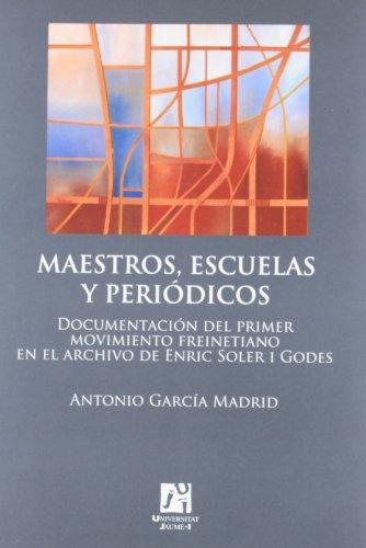 Maestros, Escuelas Y Periódicos: Documentación del primer movimiento freinetiano en el archivo de Enric Soler i Godes: 4 (Fundació Càtedra Enric Soler i Godes)