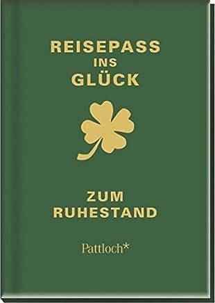 Reisepass ins Glück zu Ruhestand by Janina Kurz