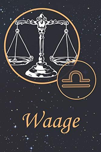Waage: Sternzeichen Notizbuch mit Softcover Tierkreiszeichen Tagebuch in DIN A5 liniert 100 Seiten, perfektes Geschenk für Astrologie Begeisterte kreativ zum Selbstgestalten