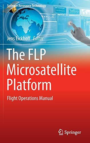 Download The FLP Microsatellite Platform: Flight Operations Manual (Springer Aerospace Technology) 3319235028