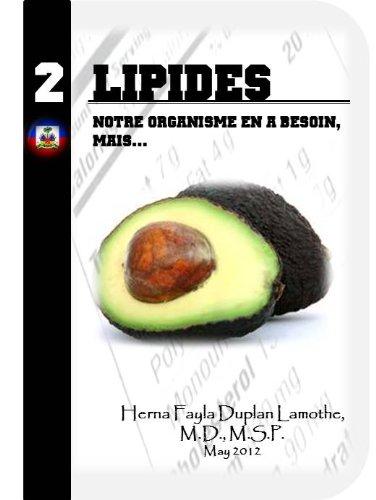 LIPIDES (LIPIDES - NOTRE ORGANISM EN A BESOIN, MAIS Book 2) (English Edition)
