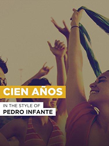 Cien años im Stil von Pedro Infante