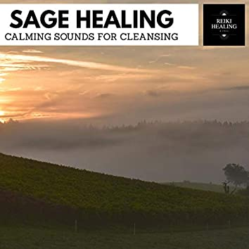Sage Healing - Calming Sounds For Cleansing
