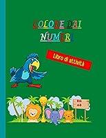 Colore dai numeri: Incredibile libro da colorare per numeri unico e dettagliato - Pagine da colorare a lità animale per bambini - Colore per numeri per bambini dai 4 agli 8 anni
