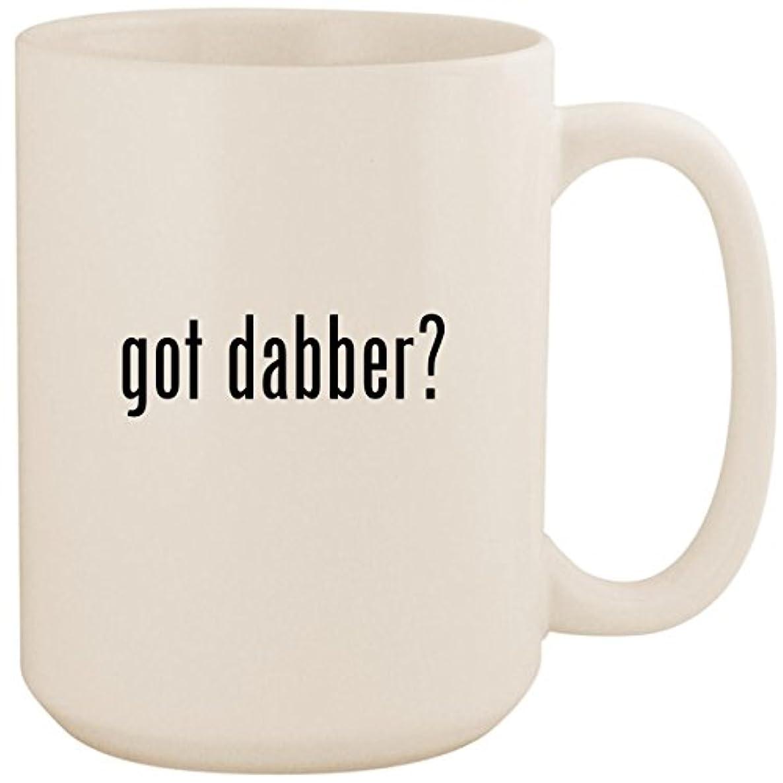 got dabber? - White 15oz Ceramic Coffee Mug Cup
