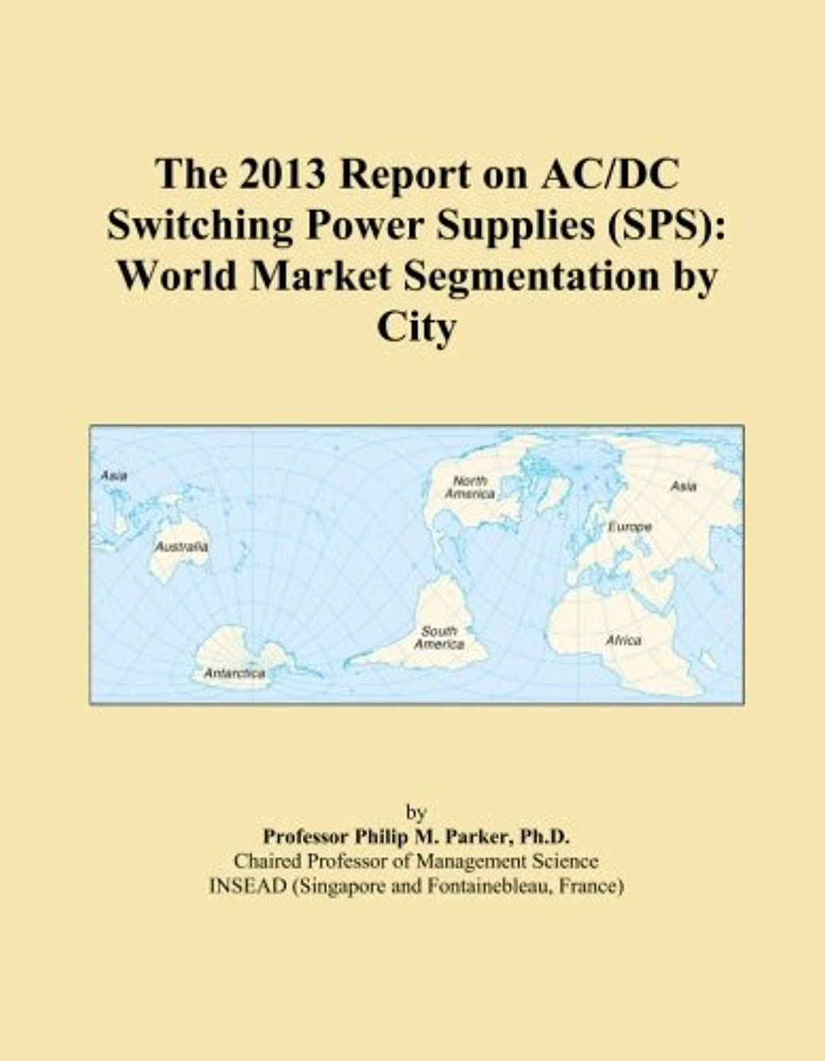 フェミニン暗記する試験The 2013 Report on AC/DC Switching Power Supplies (SPS): World Market Segmentation by City