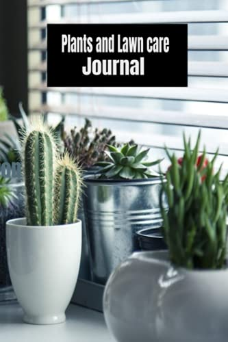 Compare Textbook Prices for Plants and Lawn Care Journal: Organize all your duties for a great lawn and healthy plants  ISBN 9798545639137 by Castillo, Martin Ruiz