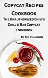 Copycat Recipes Cookbook: The Unauthorized Chili's Grill & Bar Copycat Cookbook (English Edition)