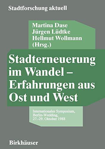Stadterneuerung im Wandel - Erfahrungen aus Ost und West: Internationales Symposium, Berlin-Wedding, 27.–29. Oktober 1988 (Stadtforschung aktuell (22), Band 22)