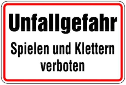 Schild Alu Unfallgefahr Spielen und Klettern verboten 200x300mm