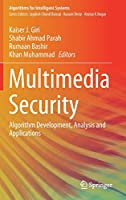 Multimedia Security: Algorithm Development, Analysis and Applications (Algorithms for Intelligent Systems)