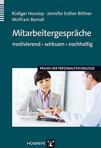 Mitarbeitergespräche – motivierend, wirksam, nachhaltig (Praxis der Personalpsychologie, Band 16)