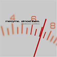 Almost There: Platinum Edition/+DVD By MercyMe (0001-01-01)