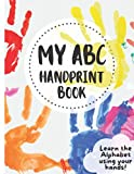 My ABC Fingerprint Book - Colouring Book for Toddlers - baby handprint book - Learning the alphabet using your hands!: handprint for kids, Alphabet ... classroom alphabet, kids alphabet poster