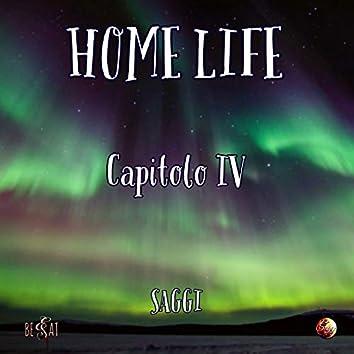 Home Life - Capitolo IV
