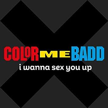 I Wanna Sex You Up (Remixes)