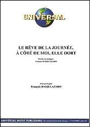 LE REVE DE LA JOURNEE, A COTE DE MOI, ELLE DORT