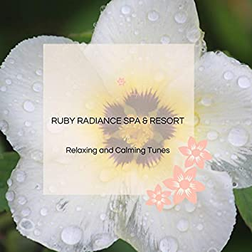 Ruby Radiance Spa & Resort - Relaxing And Calming Tunes