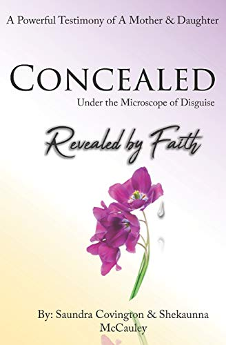 Concealed Under the Microscope of Disguise: Revealed by Faith