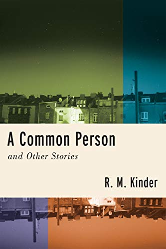 A Common Person and Other Stories (Richard Sullivan Prize in Short Fiction)