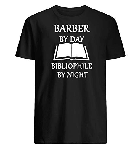 Barber by day bibliophile by night T-shirt Machine wash cold with like colors, dry low heat. (Best Dating Sites For Introverts)