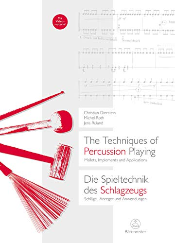 The Techniques of Percussion Playing / Die Spieltechnik des Schlagzeugs -Mallets, Implements and Applications / Schlägel, Anreger und Anwendungen-. Buch