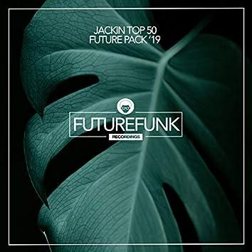 Jackin Top 50 Future Pack '19
