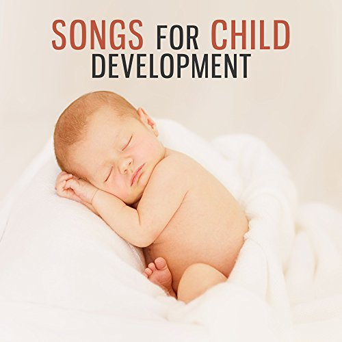 Songs Developing Child – Classical Sounds for Smarty Pants & Brilliant, Little Baby, Train Brain Your Child, Development Baby