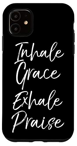 iPhone 11 Christian Worship Quote Yoga Gift Inhale Grace Exhale Praise Case