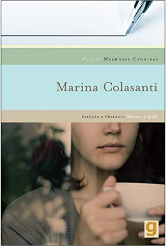 Melhores crônicas Marina Colasanti: seleção e prefácio: Marisa Lajolo